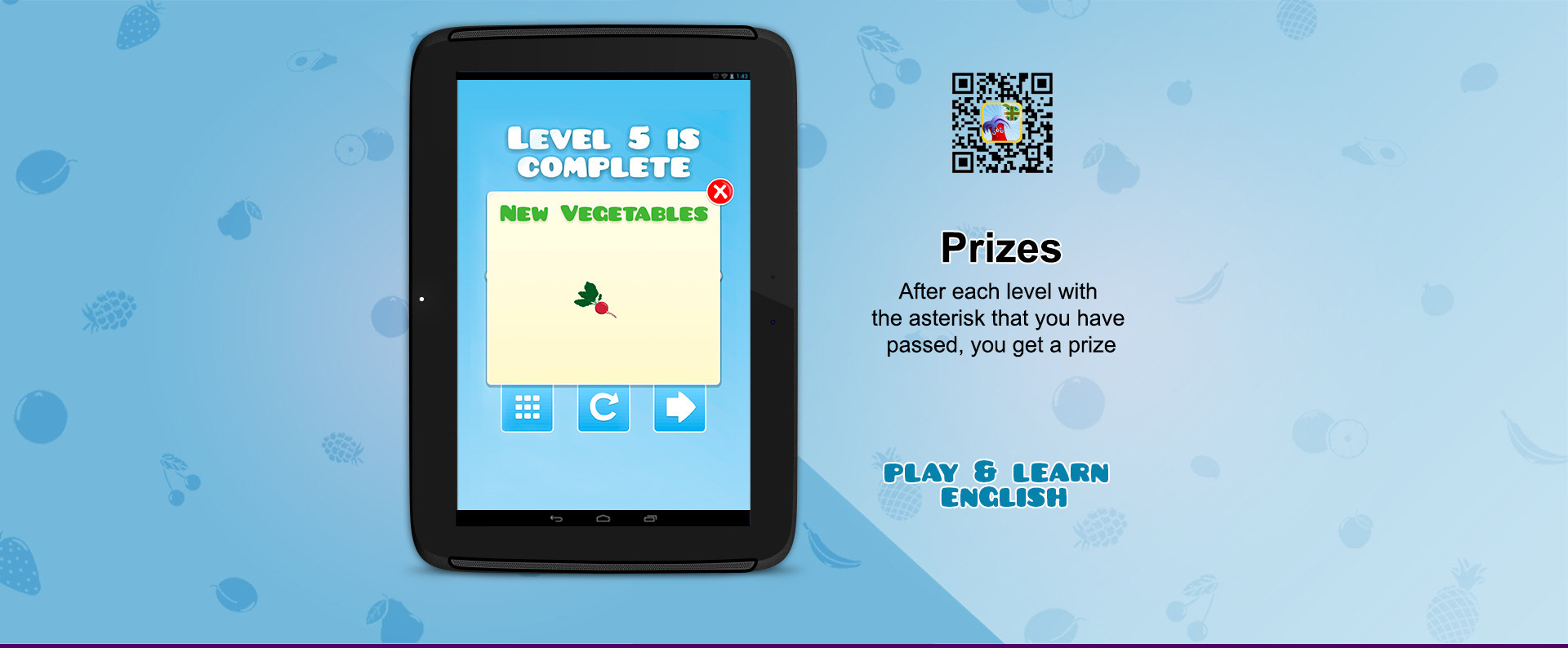 Prizes. After each level with the asterisk that you have passed you get a prize